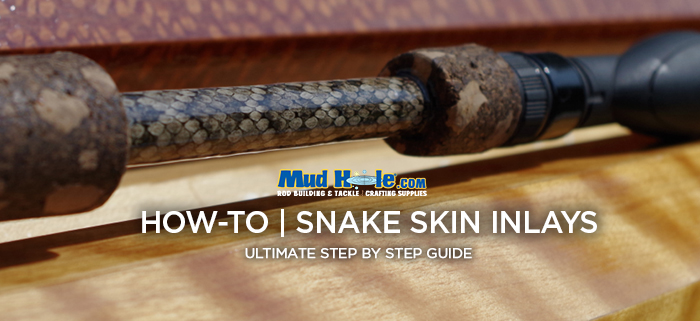 How To Add Snakeskin To Custom Fishing Rods Mud Hole Blog